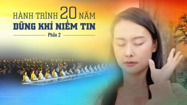 HÀNH TRÌNH 20 NĂM DŨNG KHÍ NIỀM TIN (P.2): HỒI KẾT CÓ HẬU ĐANG TỚI...